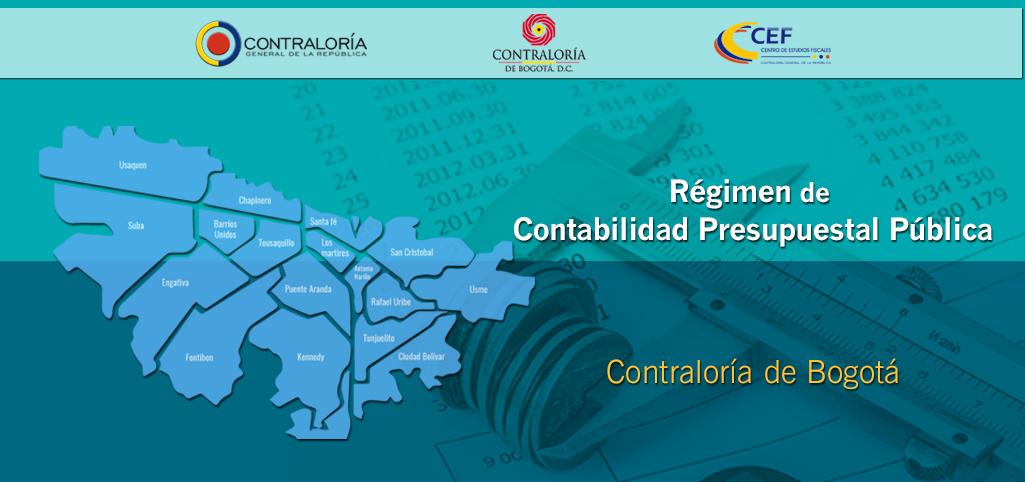 Régimen de Contabilidad Presupuestal  Pública Contraloría de Bogotá
